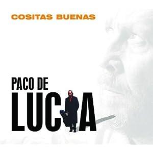Paco De Lucia -  Cositas Buenas