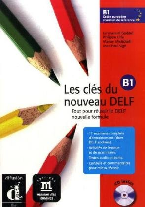 Les clés du nouveau DELF B1 Livre de l'élève