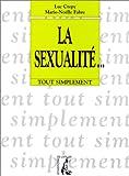 echange, troc Luc Crepy, Marie-Noëlle Fabre - La Sexualité... Tout simplement