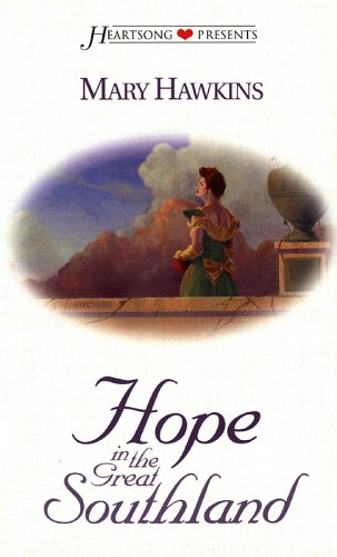 Hope in the Great Southland (Heartsong Presents #320), Mary Hawkins