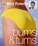 Bums and Tums (0751348775) by Roberts, Matt