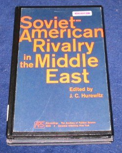Soviet-American Rivalry in the Middle East., J. C. [ED] HUREWITZ