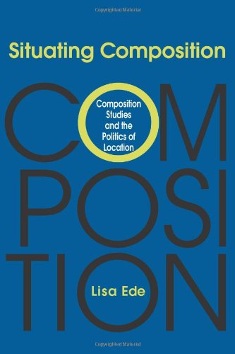 Situating Composition: Composition Studies and the Politics of Location