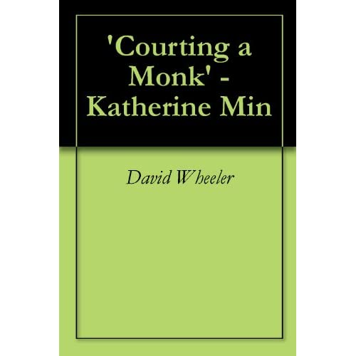 courting a monk katherine min Class 3 katherine min: courting a monk (247) eduardo machado: crossing the border (909) handling quotations (al 41 53-54) / step 3: prewriting (al 33-36) / plot and character (al 116-125.