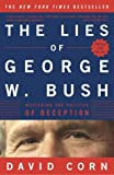 img - for The Lies of George W. Bush: Mastering the Politics of Deception book / textbook / text book