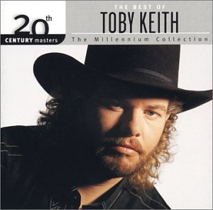 Toby Keith - The 20th Century Masters Millennium Collection - The Best of Toby Keith - Zortam Music