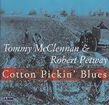 echange, troc Tommy Mcclennan - Cotton Picking Blues