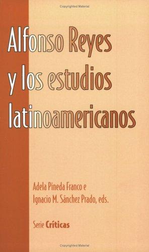 Alfonso Reyes y los Estudios Latinoamericanos