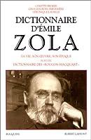 """Dictionnaire d'Emile Zola, suivi du """"Dictionnaire des Rougon-Macquart"""""""