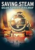 echange, troc Saving Steam - Dean Forest Railway