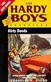 Dirty Deeds (The Hardy Boys Casefiles No.49) (0671700464) by Dixon, Franklin W.