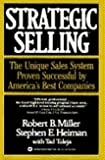 img - for Strategic Selling: The Unique Sales System Proven Successful By America's Best Companies by Robert Bruce Miller (1988-02-01) book / textbook / text book