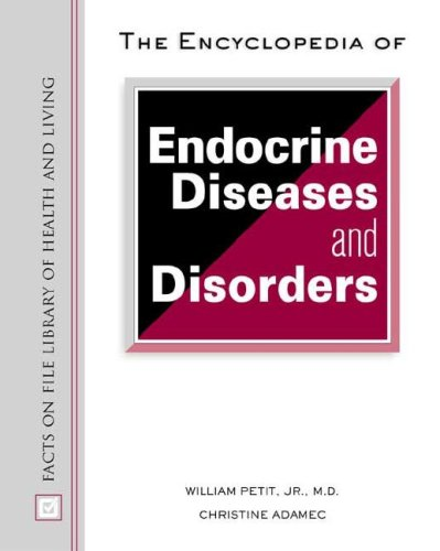 The Encyclopedia of Endocrine Diseases and Disorders Facts on File Library