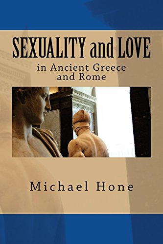 SEXUALITY and LOVE in Ancient Greece and Rome