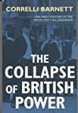 The Collapse of British Power (Pride & Fall Sequence) (0330491814) by Barnett, Correlli