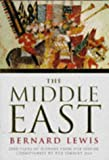 The Middle East: 2000 Years of History from the Rise of Christianity to the Present Day (History of civilisation) (0297813455) by Bernard Lewis