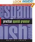 Practical Spanish Grammar: A Self-tea...