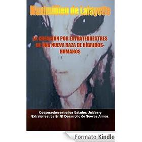 La creaci�n por extraterrestres de una nueva raza de h�bridos-humanos (Spanish Edition)