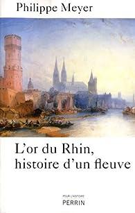 L'or du Rhin, histoire d'un fleuve par Philippe Meyer (II)