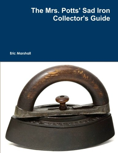 The Mrs. Potts` Sad Iron Collector`s Guide