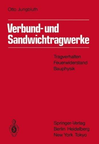 verbund-und-sandwichtragwerke-tragverhalten-feuerwiderstand-bauphysik-german-edition-by-otto-jungblu