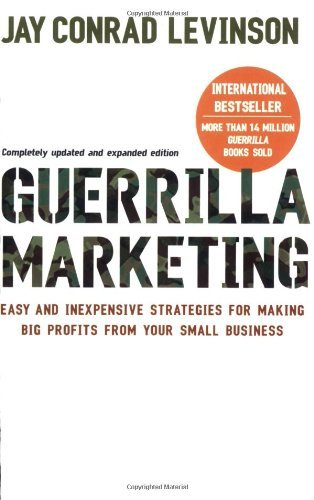 Guerrilla Marketing: Cutting-edge strategies for the 21st century by Jay Conrad Levinson (3-May-2007) Paperback