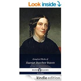 Delphi Complete Works of Harriet Beecher Stowe (Illustrated) (Series Four Book 13)
