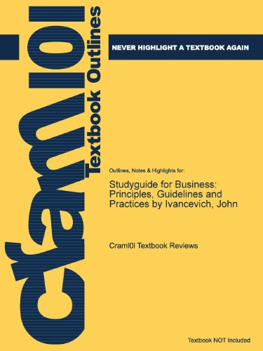 Studyguide for Business: Principles, Guidelines and Practices by Ivancevich, John