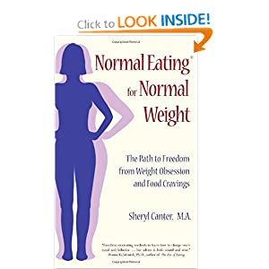 Normal Eating for Normal Weight: The Path to Freedom from Weight Obsession and Food Cravings
