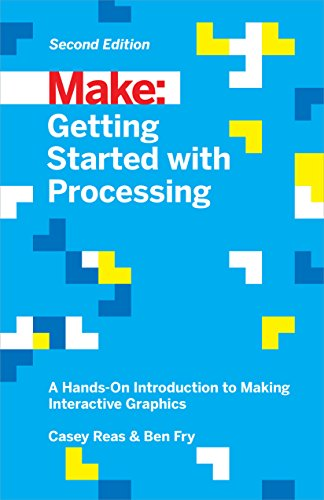 getting-started-with-processing-a-hands-on-introduction-to-making-interactive-graphics
