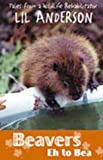 Beavers Eh to Bea: Tales from a Wildlife Rehabilitator