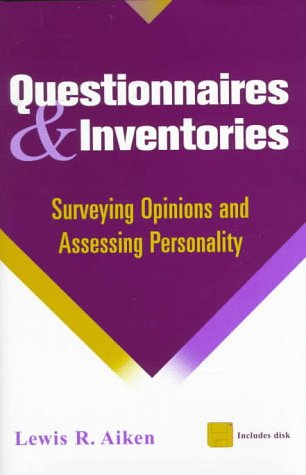 Questionnaires and Inventories: Surveying Opinions and Assessing Personality, by Lewis R. Aiken