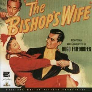 The Bishop's Wife [Original Motion Picture Soundtrack]