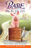 Babe - a Pig in the City (Penguin Readers: Level 2)