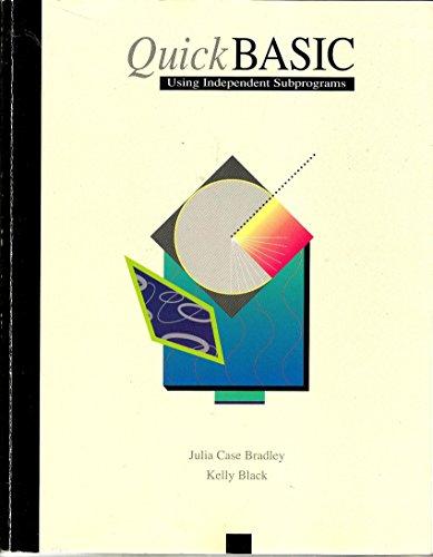 Quickbasic Using Independent Subprograms, Bradley, Julia C.