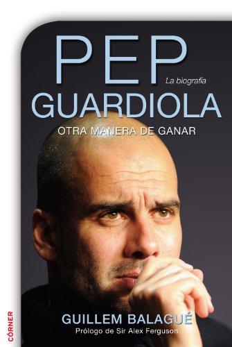Portada del libro Pep Guardiola de Guillem Balagué