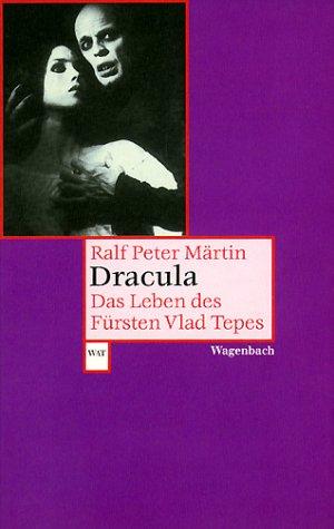Ralf-Peter Märtin: Dracula – Das Leben des Fürsten Vlad Tepes