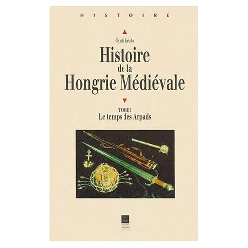 histoire de la hongrie medievale - gyula kristo - (les pur: presse universitaire de rennes) 41GYVY8BNVL._SS500_