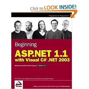 Beginning ASP.NET 1.1 with Visual C# .NET 2003 (Programmer to Programmer) Chris Ullman, John Kauffman, Chris Hart and Dave Sussman