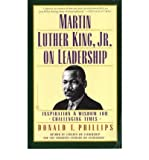 img - for [ Martin Luther King, Jr. on Leadership: Inspiration & Wisdom for Challenging Times ] By Phillips, Donald T ( Author ) [ 2000 ) [ Paperback ] book / textbook / text book
