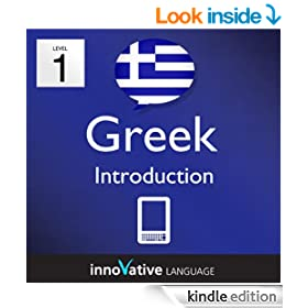 Learn Greek - Level 1: Introduction to Greek Volume 1 (Enhanced Version): Lessons 1-25 with Audio (Innovative Language Series - Learn Greek from Absolute Beginner to Advanced)