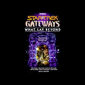 Star Trek, Gateways: What Lay Beyond | [Diane Carey, Peter David, more]