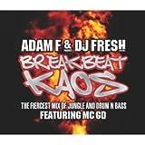 Breakbeat Kaos: Mixed By Adam F & DJ Fresh