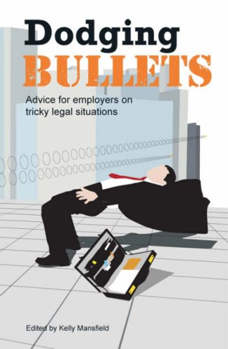 Dodging Bullets: Advice for Employers on Tricky Legal Situations PDF