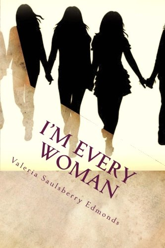 I'm Every Woman: Modern Stories Based On  Women From The Bible (Real Women Series) (Volume 2)