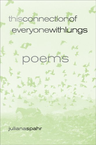 This Connection of Everyone with Lungs: Poems (New...