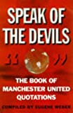 Speak of the Devils: Book of Manchester United Quotations