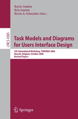 Task Models And Diagrams For Users Interface Design: 5Th International Workshop, Tamodia 2006, Hasselt, Belgium, October 23-24, 2006, Revised Papers ... / Programming And Software Engineering)