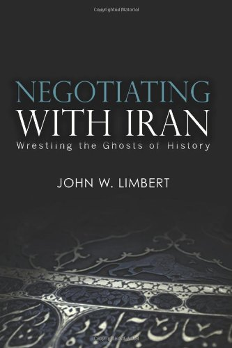 Negotiating with Iran: Wrestling the Ghosts of History (Cross-cultural Negotiation Series)