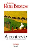 A contrevie (French Edition) (2020257610) by Roa Bastos, Augusto